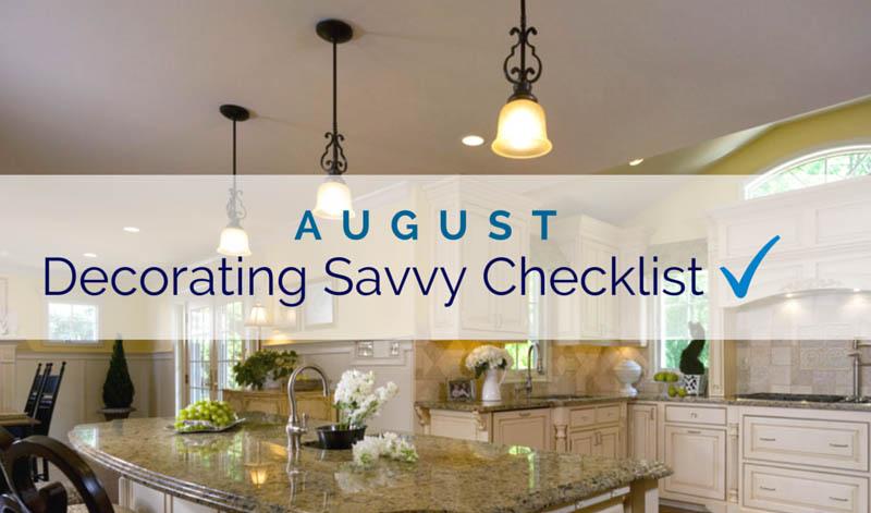 August Decorating Savvy Checklist