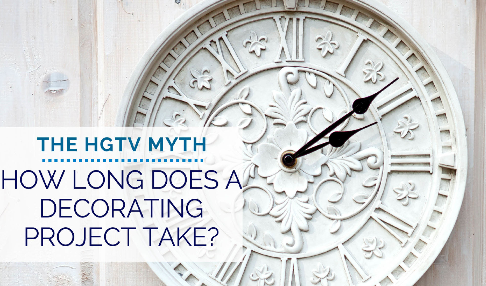 How Long Does A Decorating Project Take The Hgtv Myth The Interior Design Advocate