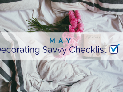 May Decorating Savvy Checklist