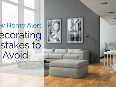 New Home Alert: Decorating Mistakes to Avoid