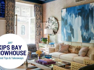 2017 Kips Bay Show House Trend Tips & Takeaways