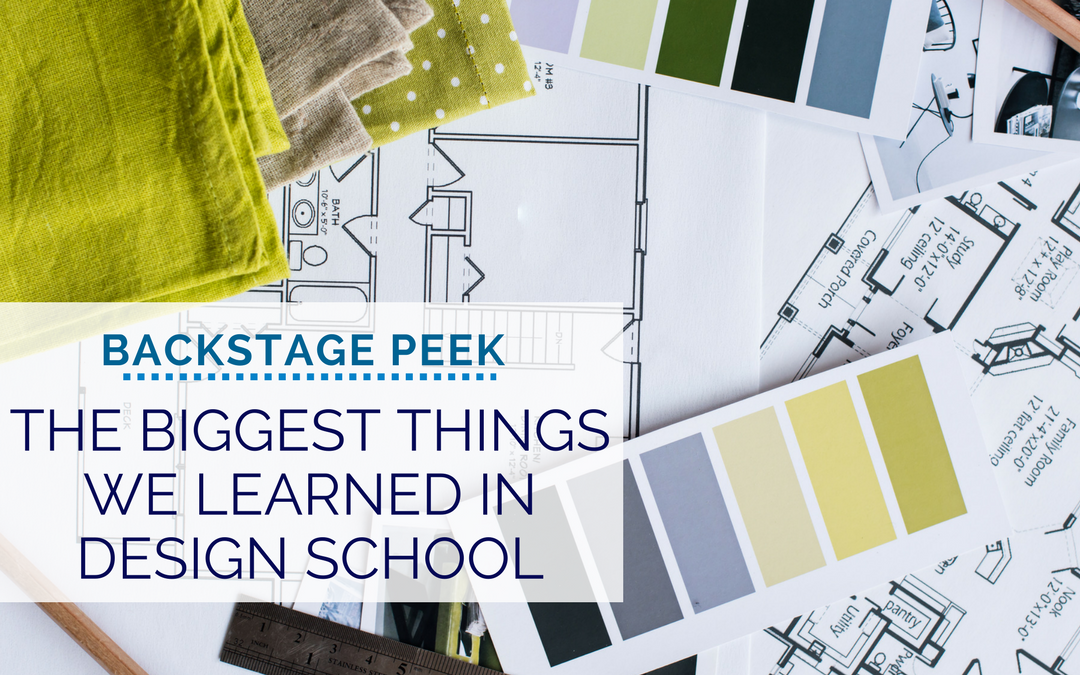 The Biggest Things We Learned in Design School: Backstage