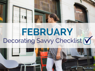 February Decorating Savvy Checklist