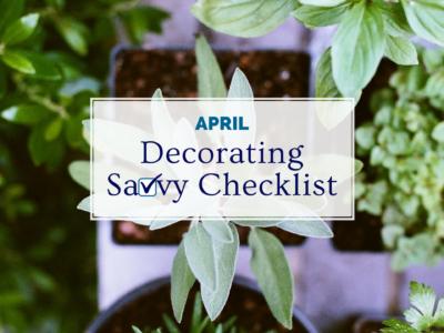 April Decorating Savvy Checklist