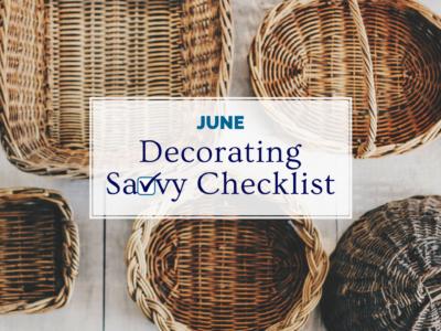 June Decorating Savvy Checklist