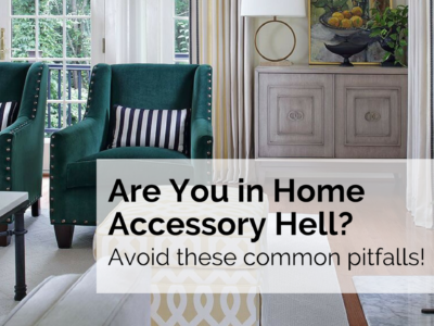 Are You In Home Accessory Hell? Avoid These Pitfalls!